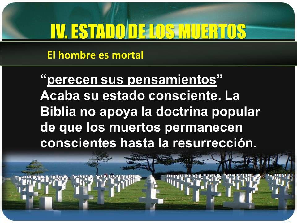IV. ESTADO DE LOS MUERTOS