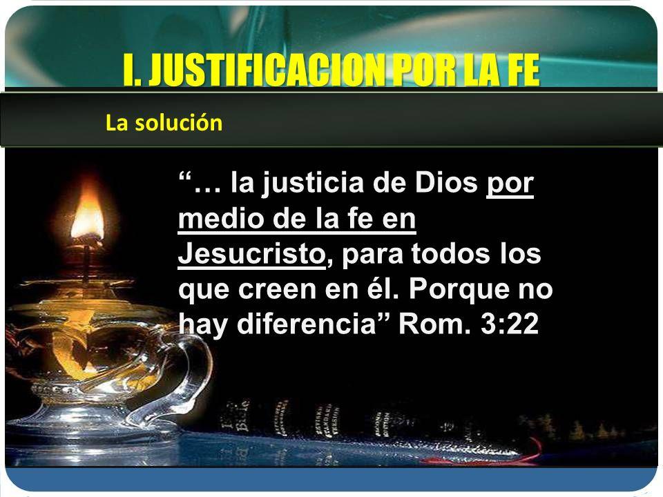 I. JUSTIFICACION POR LA FE