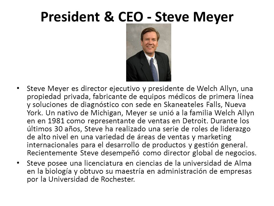 President & CEO - Steve Meyer
