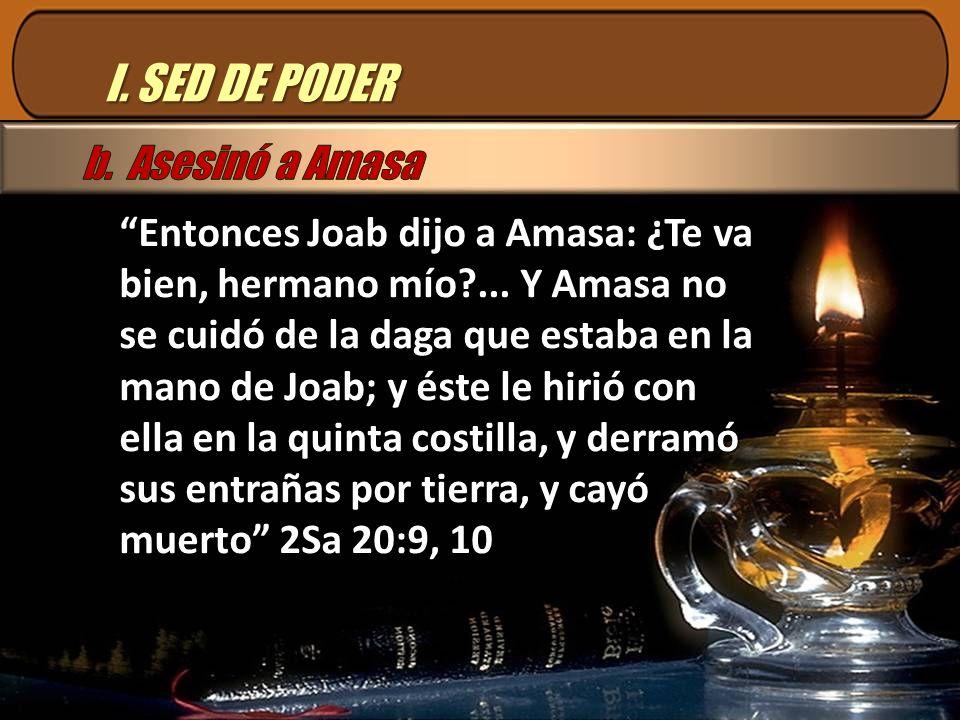I. SED DE PODER b. Asesinó a Amasa
