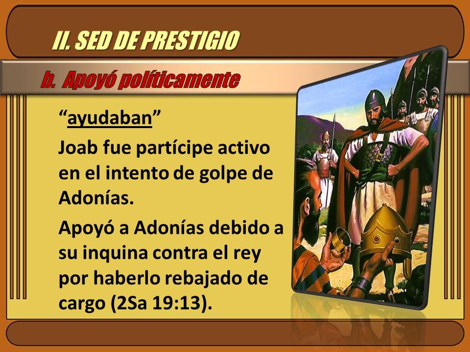II. SED DE PRESTIGIO b. Apoyó políticamente ayudaban