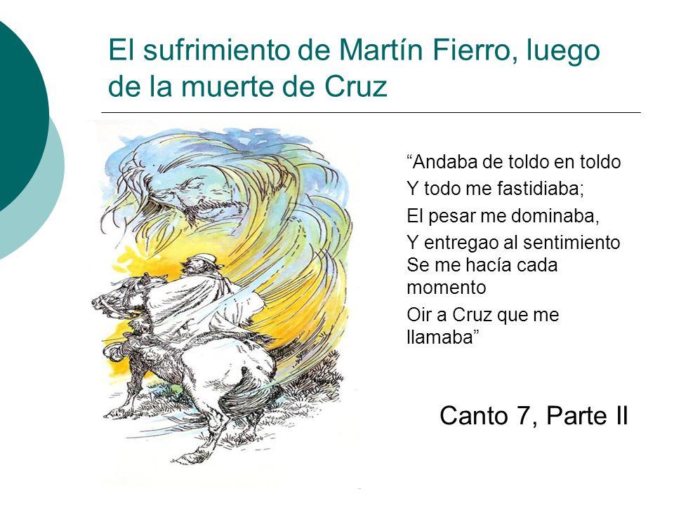 El sufrimiento de Martín Fierro, luego de la muerte de Cruz