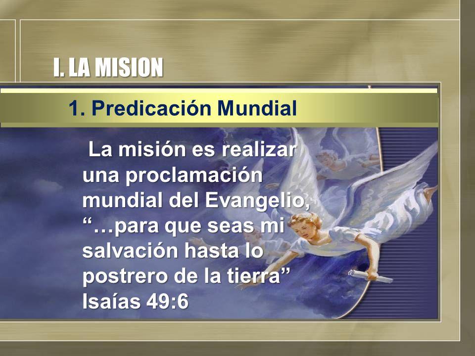 I. LA MISION 1. Predicación Mundial