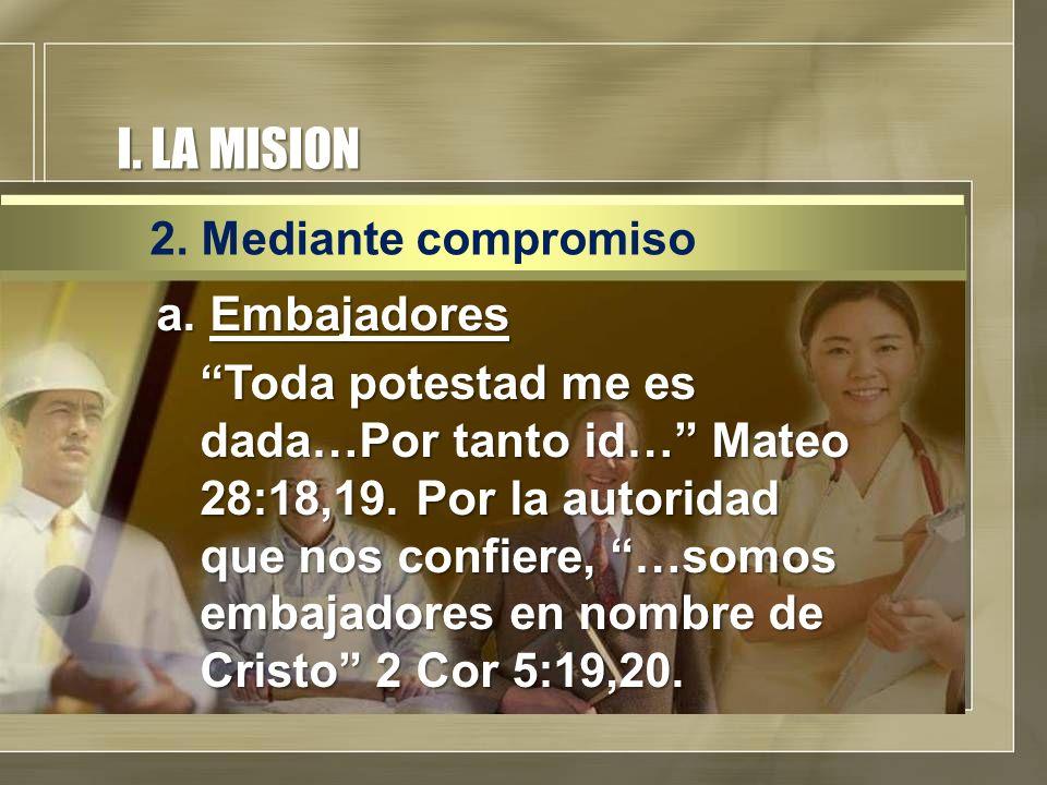 I. LA MISION 2. Mediante compromiso.