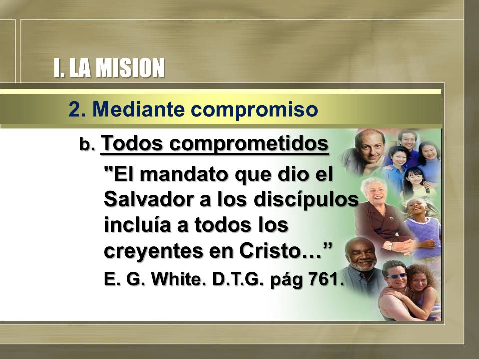 I. LA MISION 2. Mediante compromiso