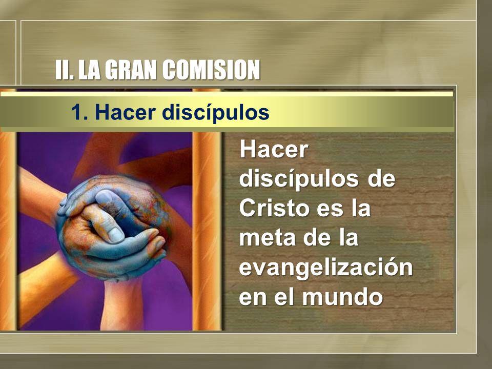 Hacer discípulos de Cristo es la meta de la evangelización en el mundo