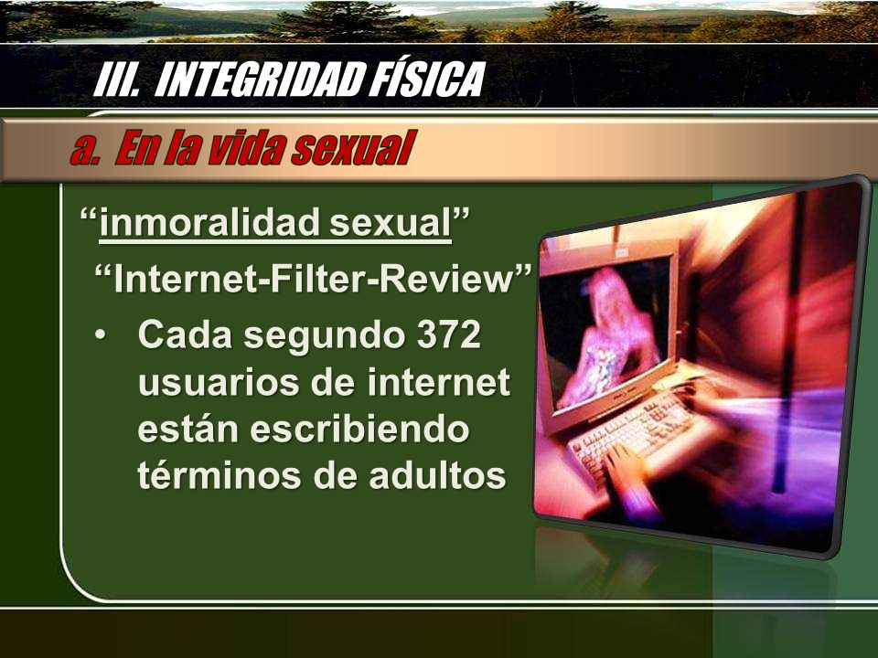 III. INTEGRIDAD FÍSICA inmoralidad sexual Internet-Filter-Review