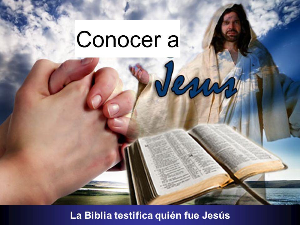 La Biblia testifica quién fue Jesús