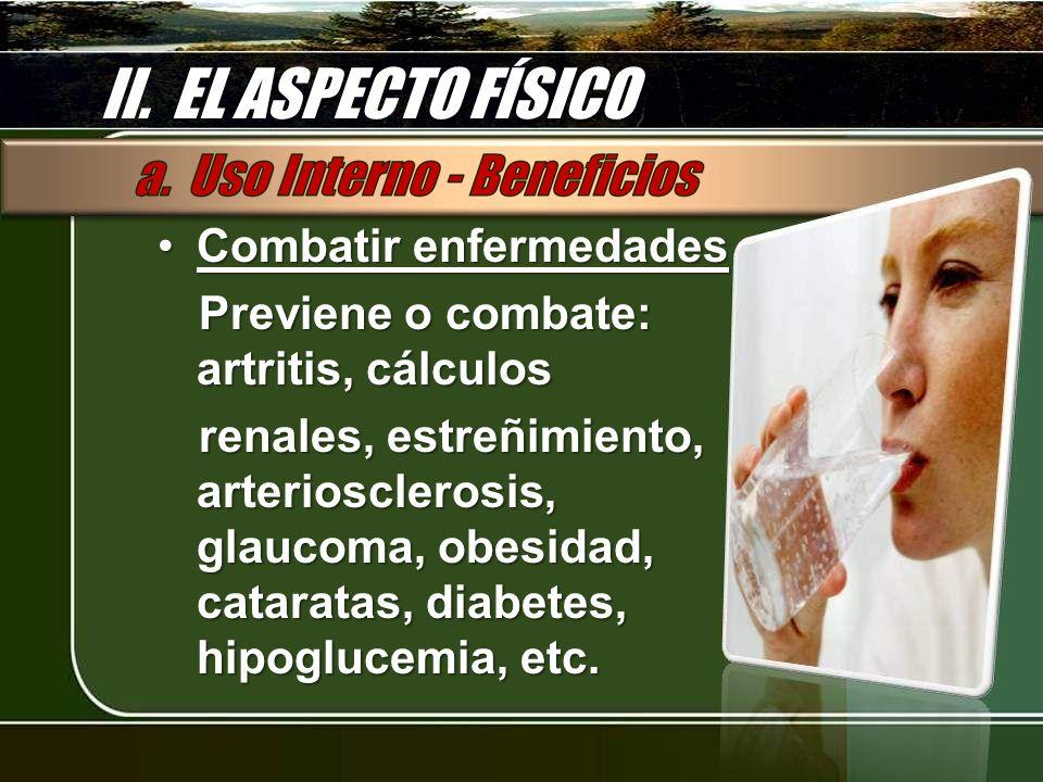 II. EL ASPECTO FÍSICO Combatir enfermedades