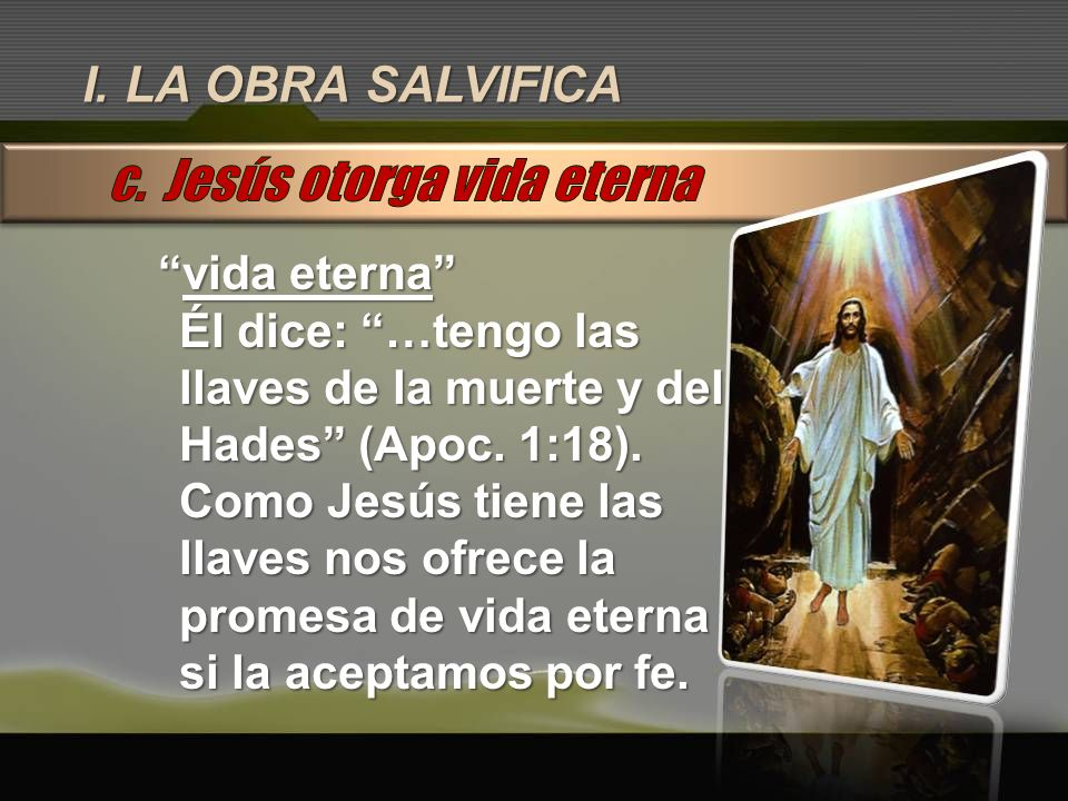 c. Jesús otorga vida eterna