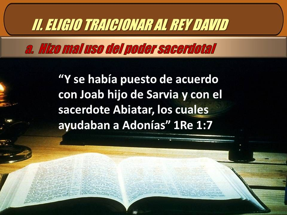 II. ELIGIO TRAICIONAR AL REY DAVID