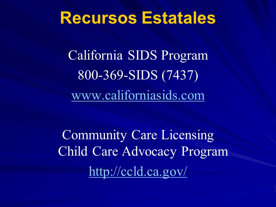 Recursos Estatales California SIDS Program 800-369-SIDS (7437)