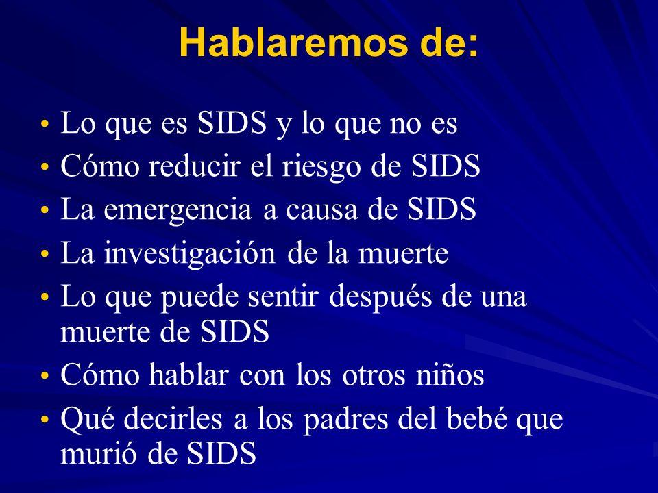 Hablaremos de: Lo que es SIDS y lo que no es