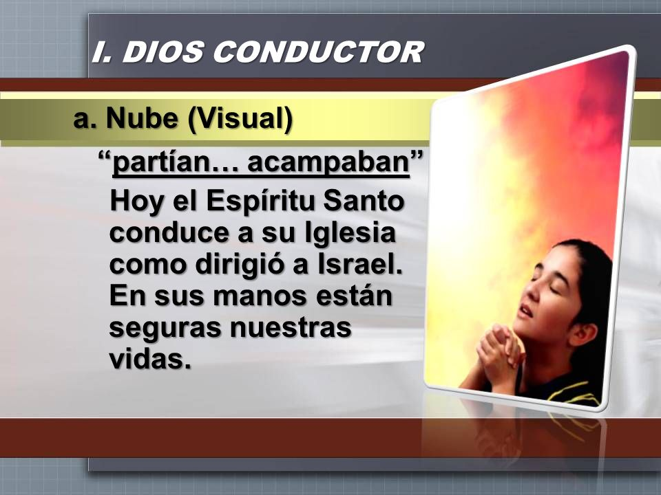 I. DIOS CONDUCTOR a. Nube (Visual)