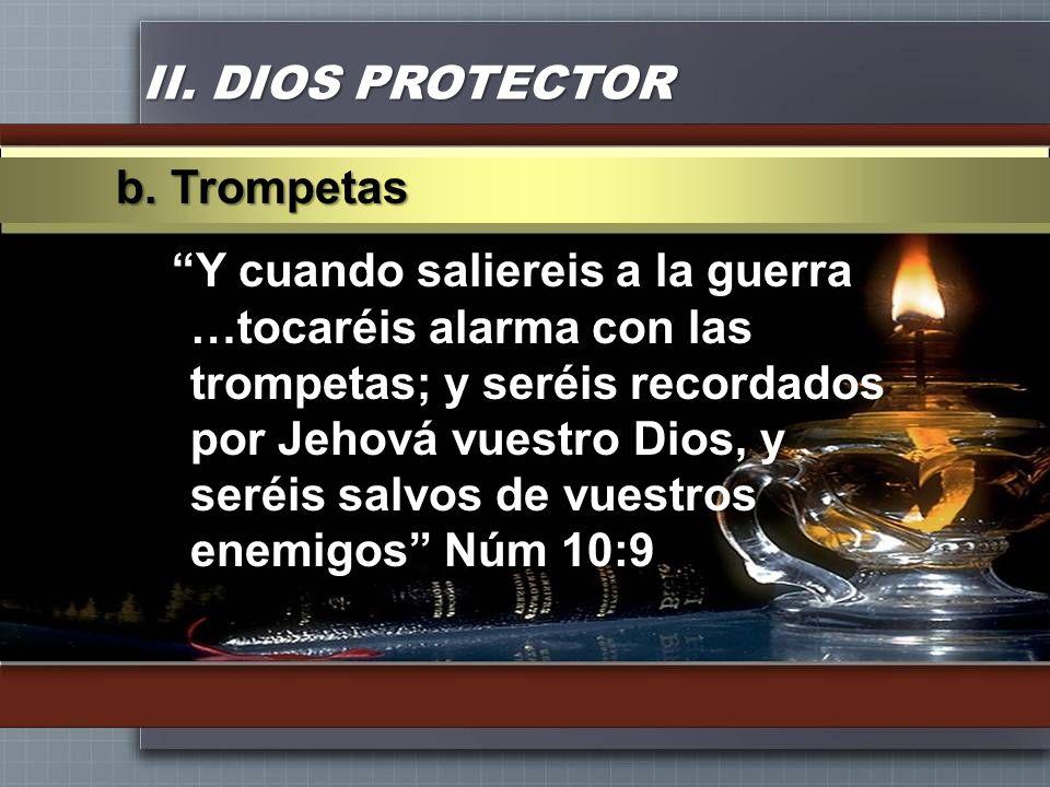 II. DIOS PROTECTOR b. Trompetas.