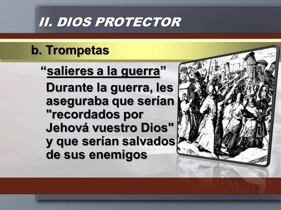 II. DIOS PROTECTORb. Trompetas.