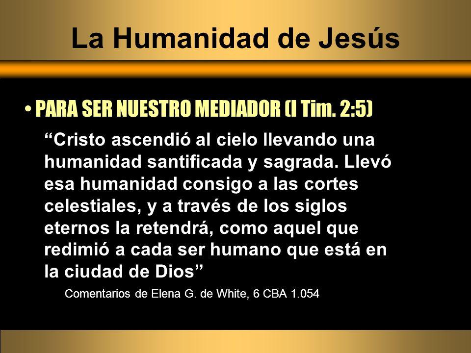 La Humanidad de Jesús PARA SER NUESTRO MEDIADOR (I Tim. 2:5)