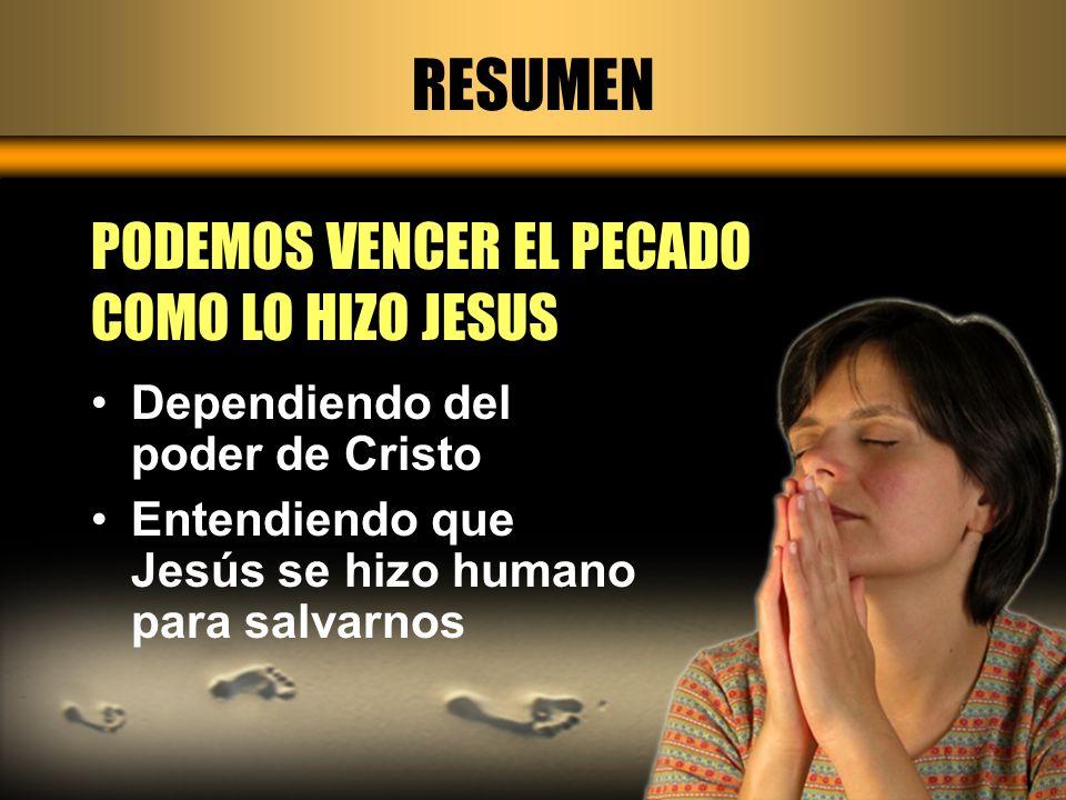 RESUMEN PODEMOS VENCER EL PECADO COMO LO HIZO JESUS