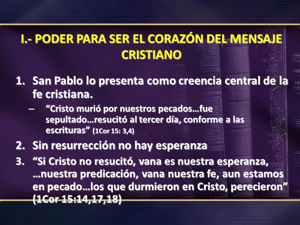 I.- PODER PARA SER EL CORAZÓN DEL MENSAJE CRISTIANO