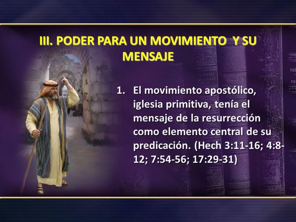 III. PODER PARA UN MOVIMIENTO Y SU MENSAJE