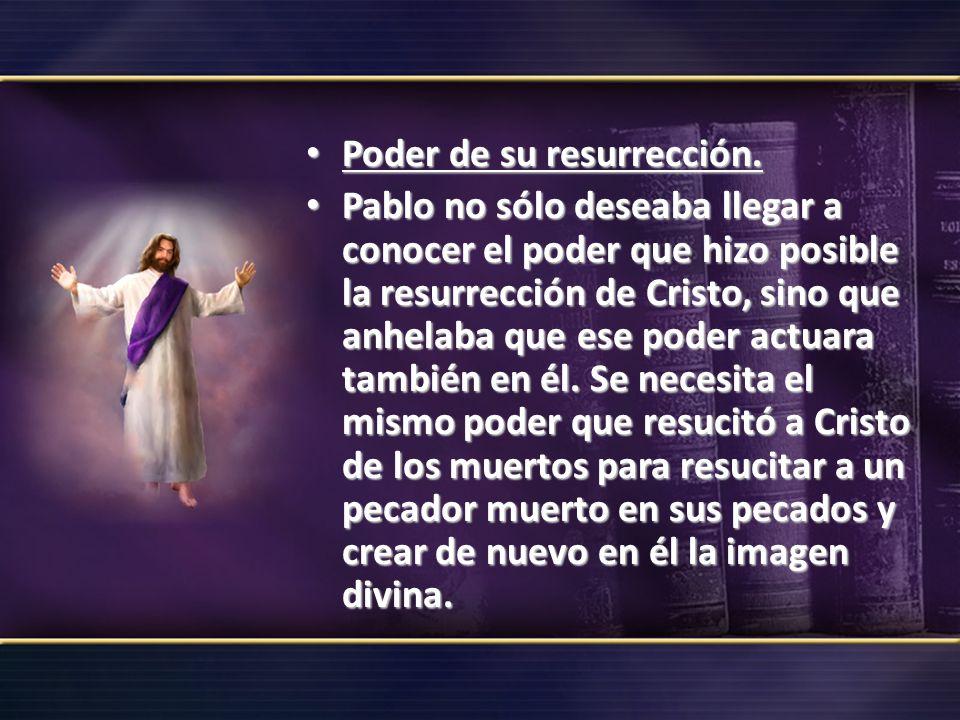 Poder de su resurrección.