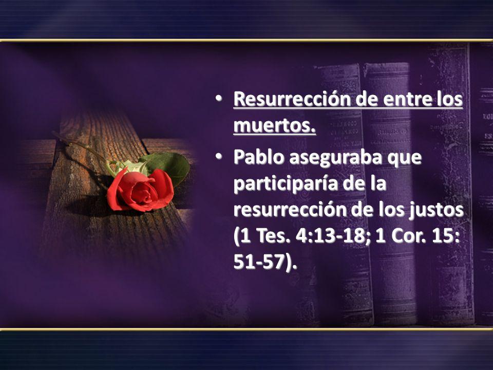Resurrección de entre los muertos.