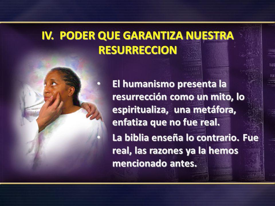 IV. PODER QUE GARANTIZA NUESTRA RESURRECCION