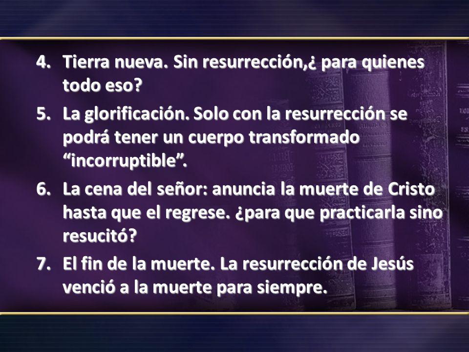 Tierra nueva. Sin resurrección,¿ para quienes todo eso
