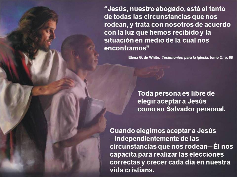 Jesús, nuestro abogado, está al tanto de todas las circunstancias que nos rodean, y trata con nosotros de acuerdo con la luz que hemos recibido y la situación en medio de la cual nos encontramos