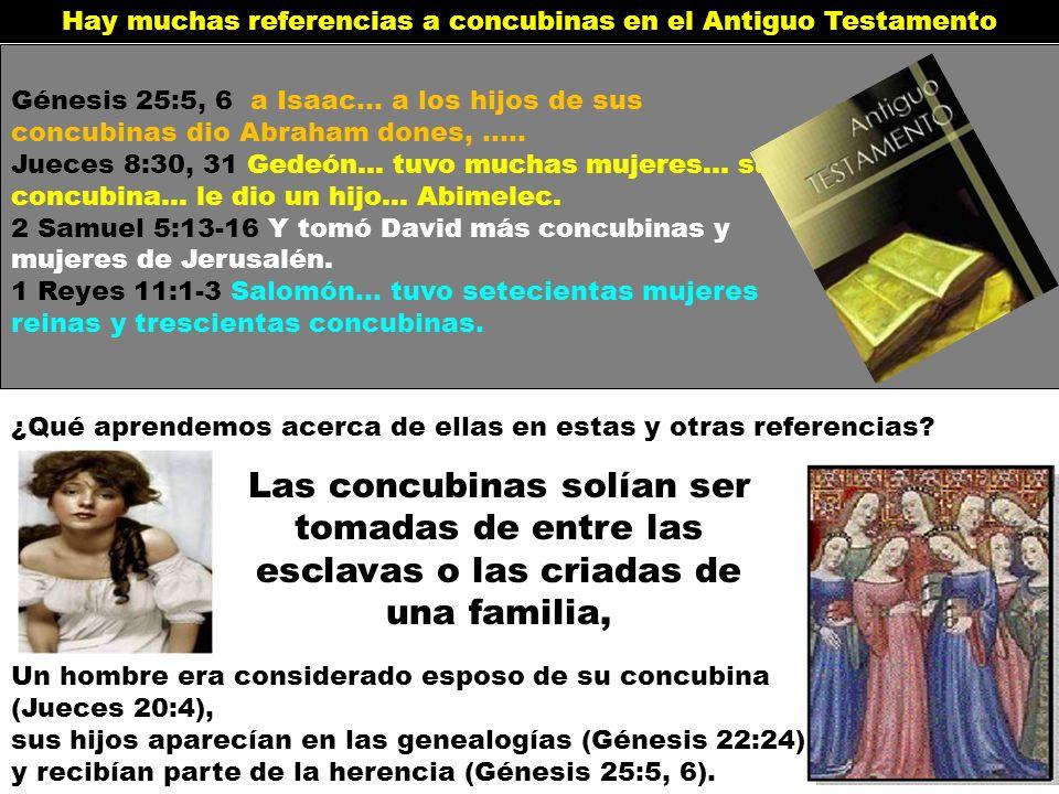 Hay muchas referencias a concubinas en el Antiguo Testamento