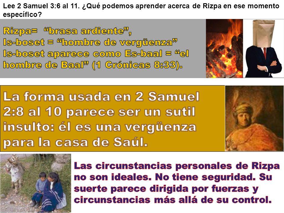 Lee 2 Samuel 3:6 al 11. ¿Qué podemos aprender acerca de Rizpa en ese momento específico
