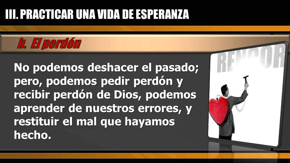 III. PRACTICAR UNA VIDA DE ESPERANZA