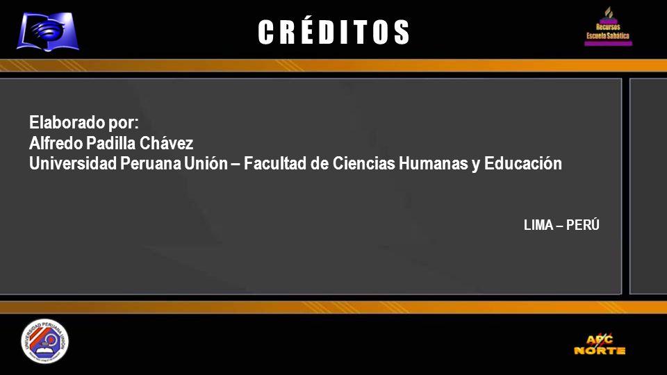 C R É D I T O S Elaborado por: Alfredo Padilla Chávez