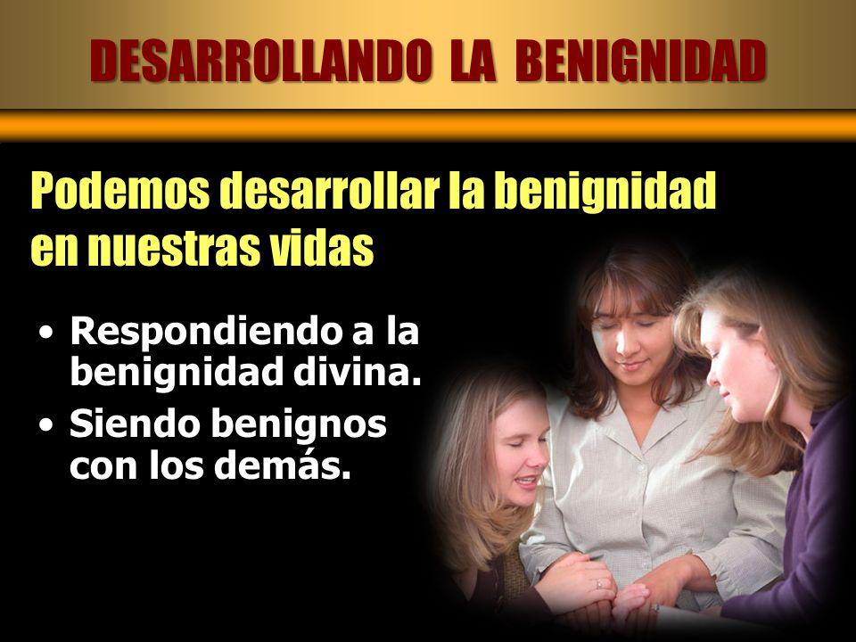 DESARROLLANDO LA BENIGNIDAD