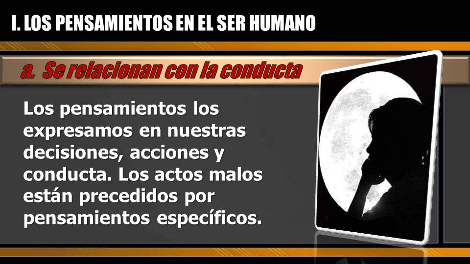I. LOS PENSAMIENTOS EN EL SER HUMANO