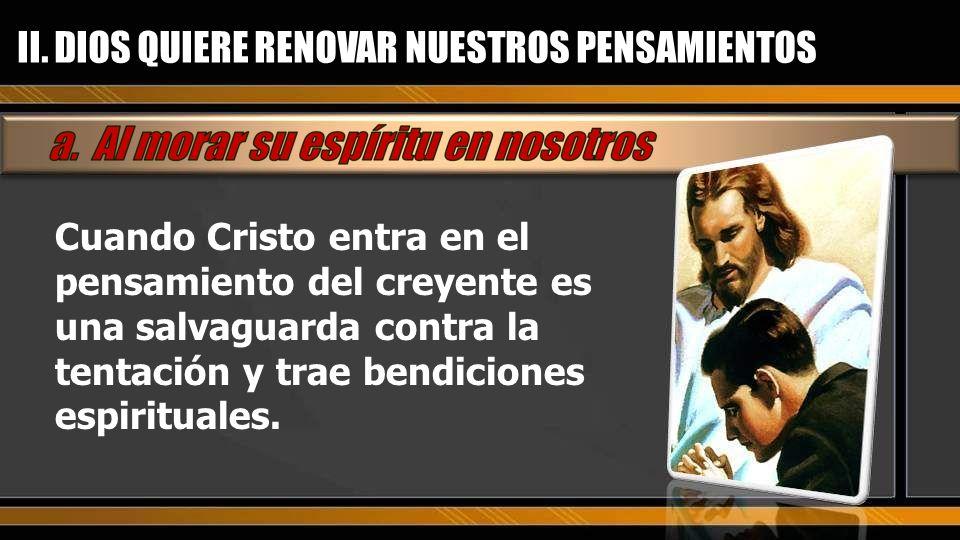 II. DIOS QUIERE RENOVAR NUESTROS PENSAMIENTOS