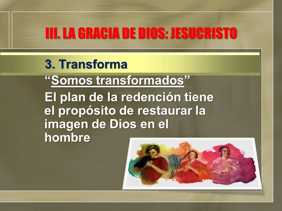 III. LA GRACIA DE DIOS: JESUCRISTO