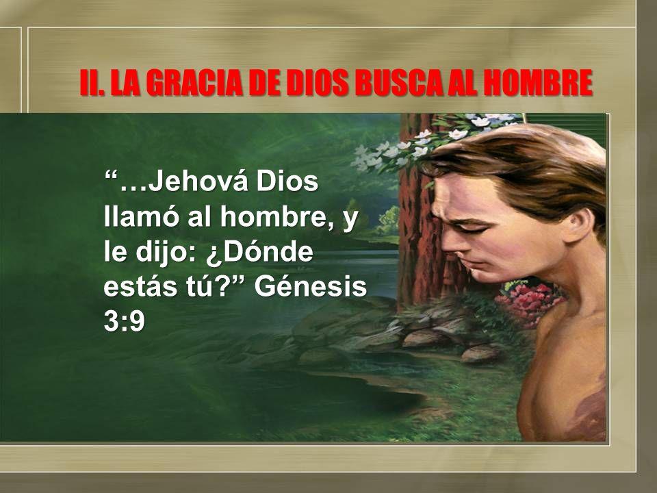 II. LA GRACIA DE DIOS BUSCA AL HOMBRE