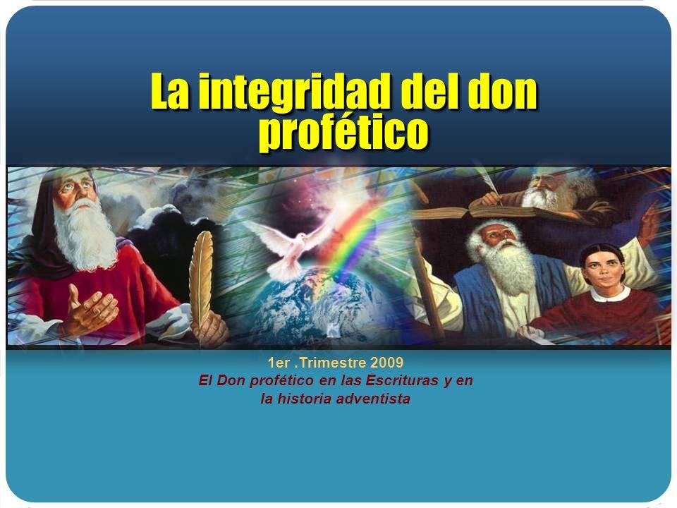 La integridad del don profético