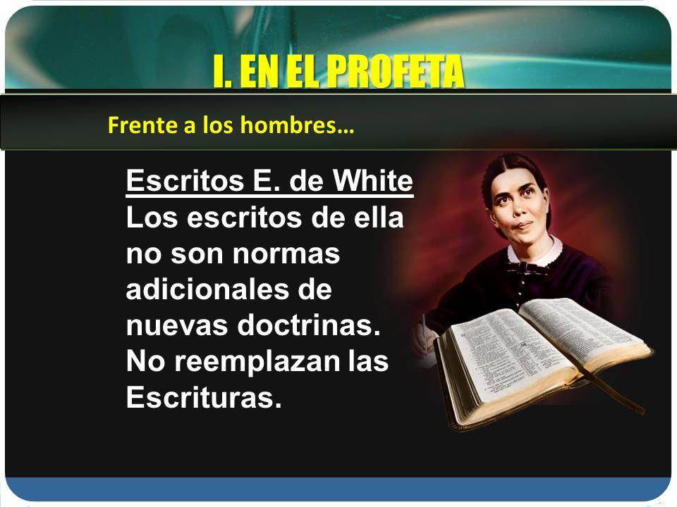 I. EN EL PROFETA Escritos E. de White