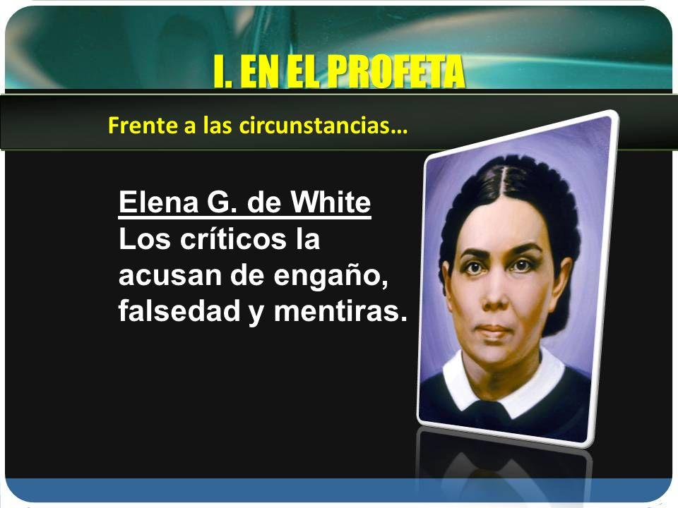 I. EN EL PROFETA Elena G. de White