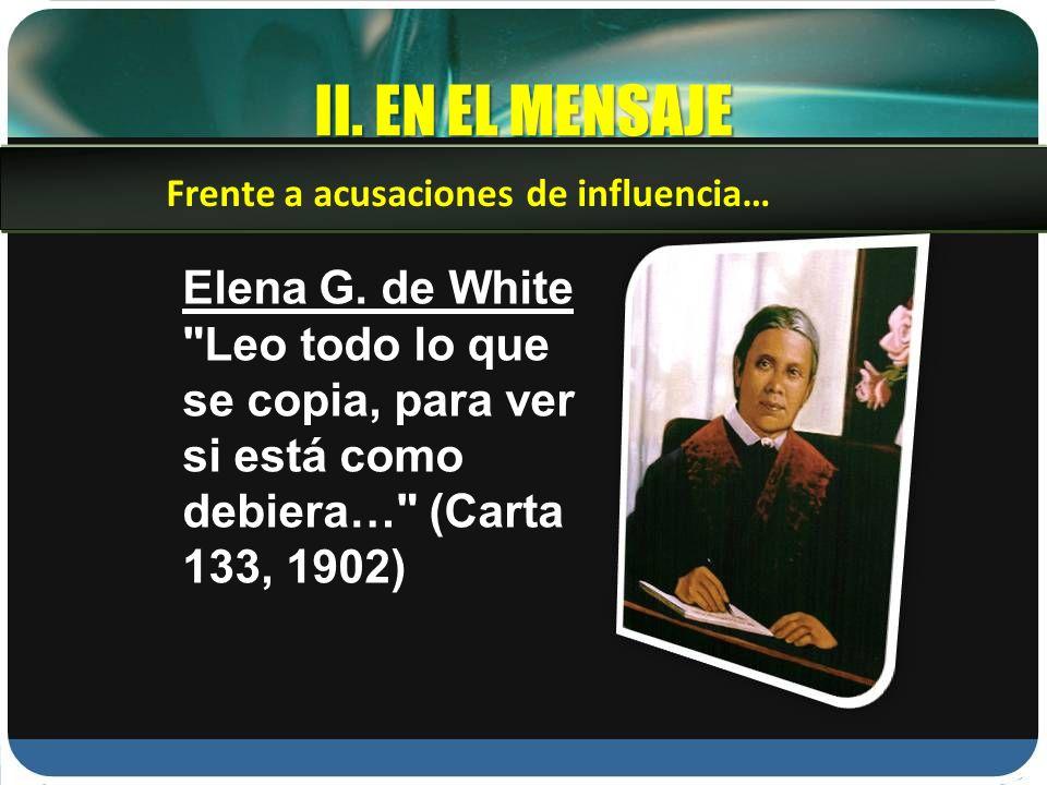 II. EN EL MENSAJE Elena G. de White