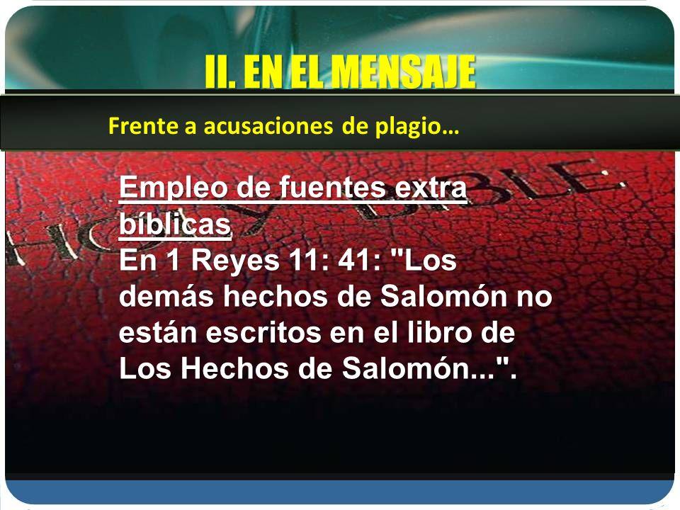 II. EN EL MENSAJE Empleo de fuentes extra bíblicas