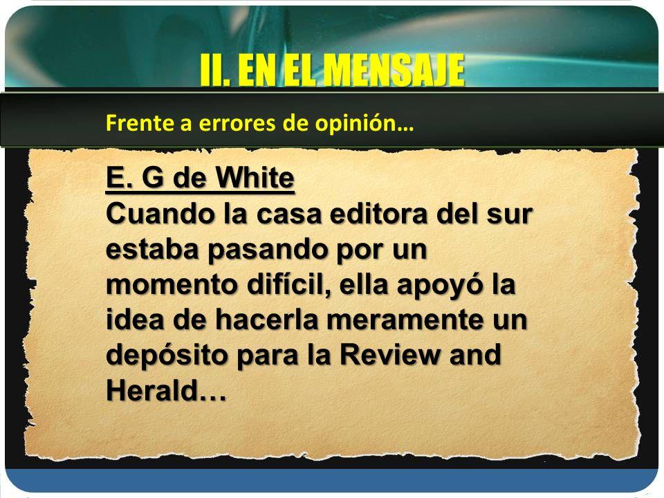 II. EN EL MENSAJE E. G de White