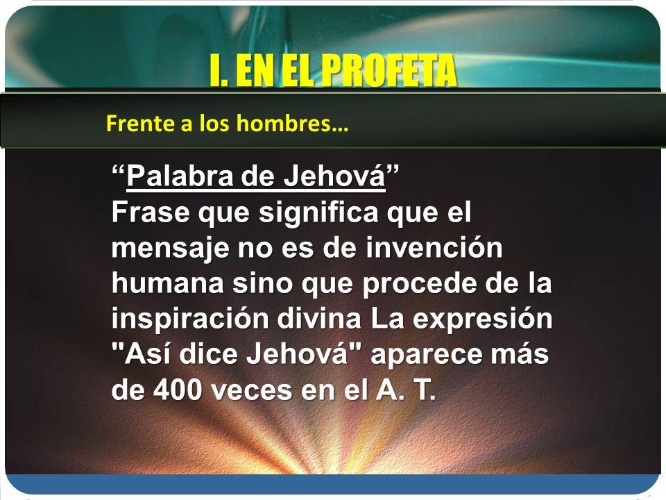 I. EN EL PROFETA Palabra de Jehová