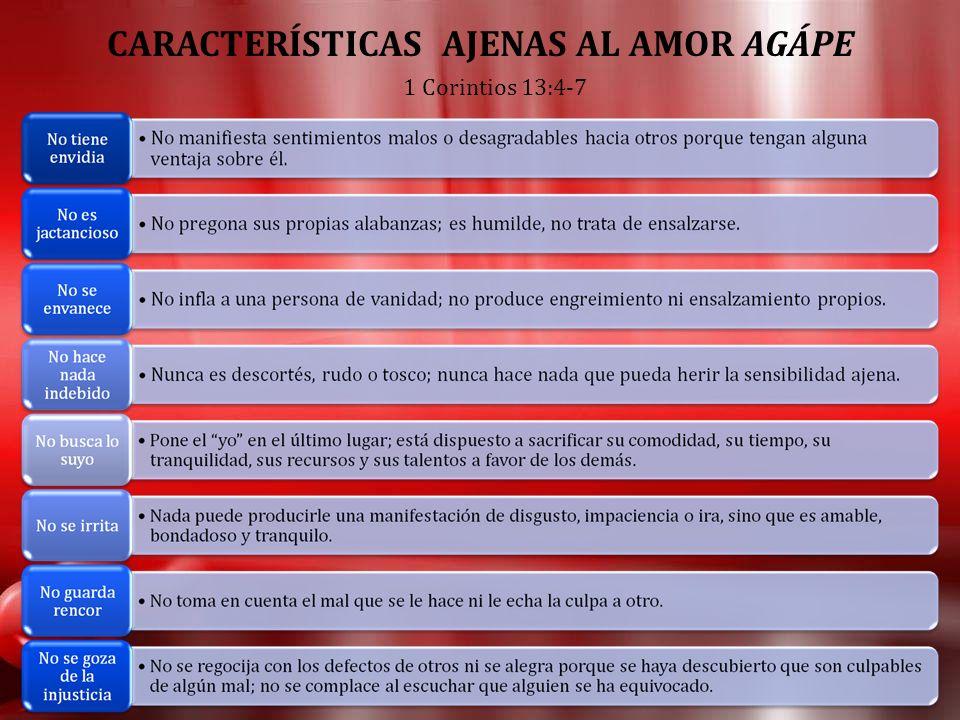 CARACTERÍSTICAS AJENAS AL AMOR AGÁPE