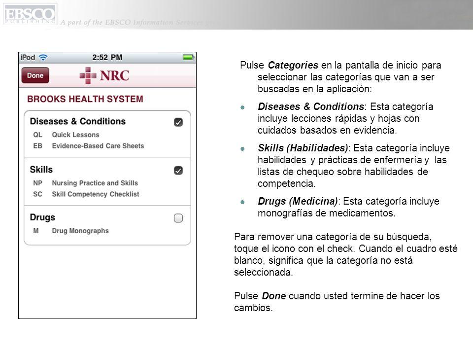 Pulse Categories en la pantalla de inicio para seleccionar las categorías que van a ser buscadas en la aplicación: