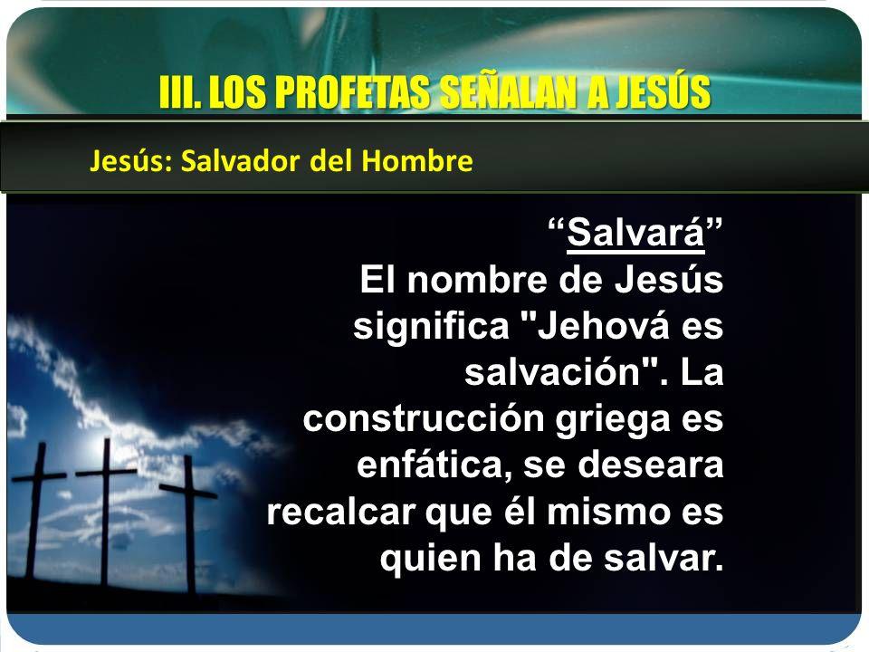 III. LOS PROFETAS SEÑALAN A JESÚS