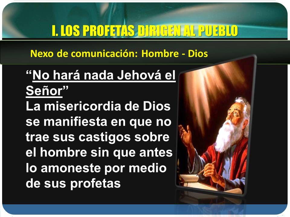 I. LOS PROFETAS DIRIGEN AL PUEBLO