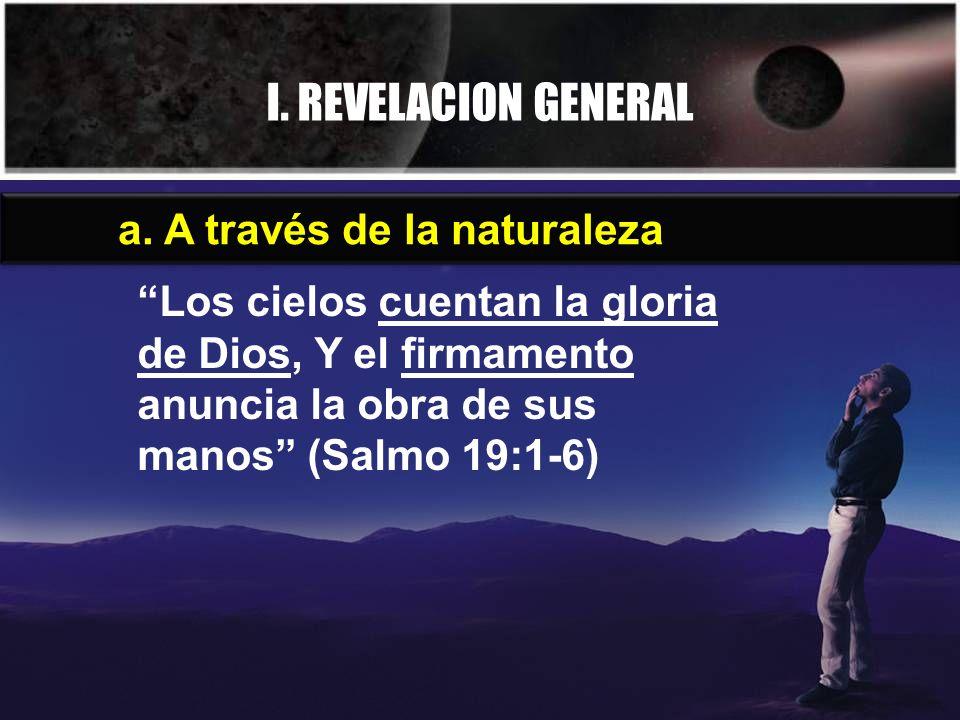 I. REVELACION GENERAL a. A través de la naturaleza